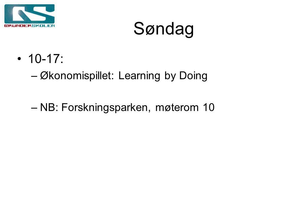 Søndag 10-17: –Økonomispillet: Learning by Doing –NB: Forskningsparken, møterom 10