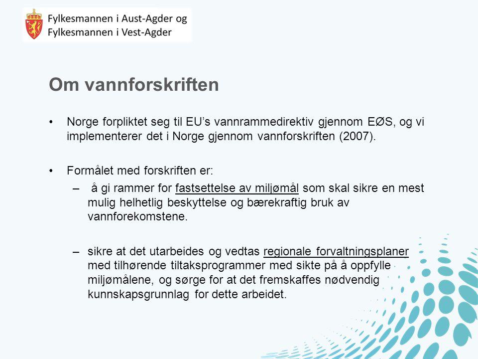 Om vannforskriften Norge forpliktet seg til EU's vannrammedirektiv gjennom EØS, og vi implementerer det i Norge gjennom vannforskriften (2007).