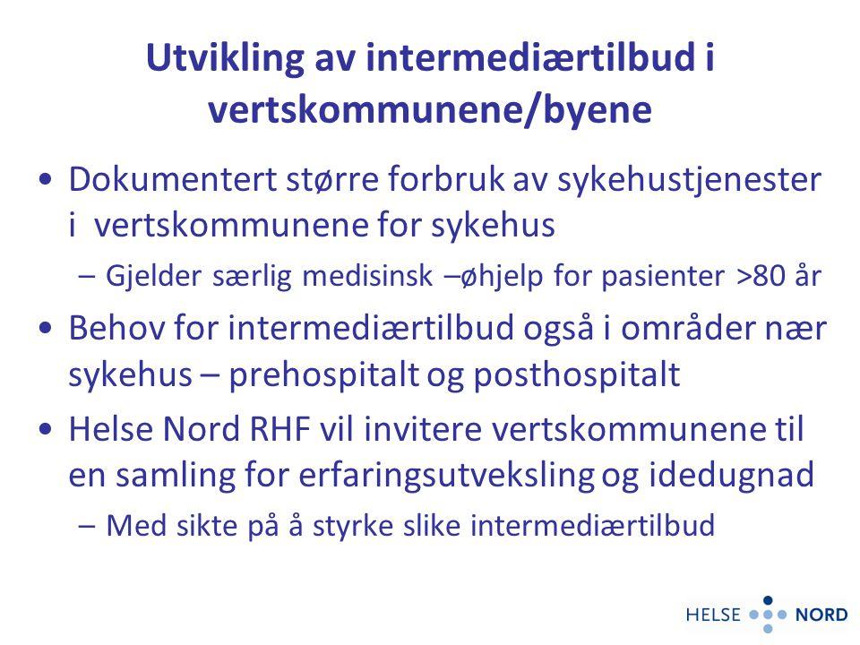 Utvikling av intermediærtilbud i vertskommunene/byene Dokumentert større forbruk av sykehustjenester i vertskommunene for sykehus –Gjelder særlig medi