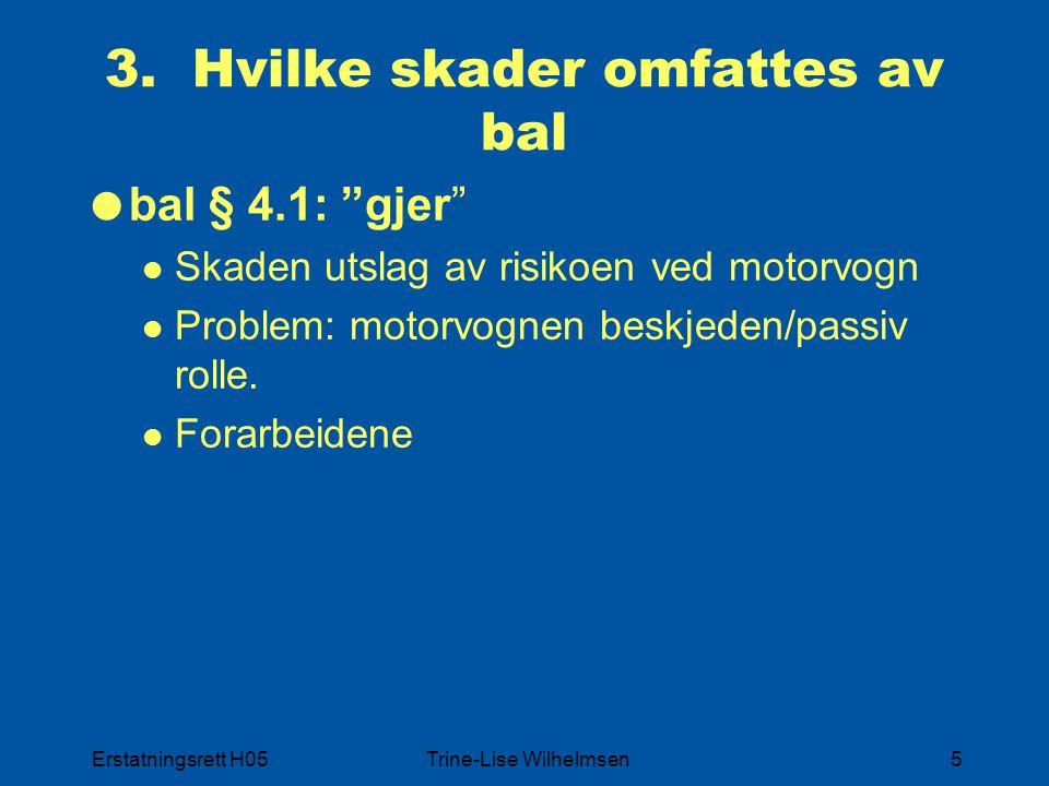 Erstatningsrett H05Trine-Lise Wilhelmsen6 3.