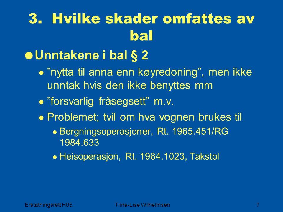 Erstatningsrett H05Trine-Lise Wilhelmsen18 7.