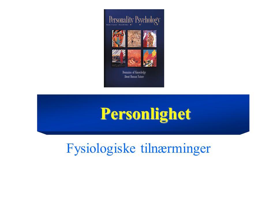 Fysiologiske tilnærminger Personlighet