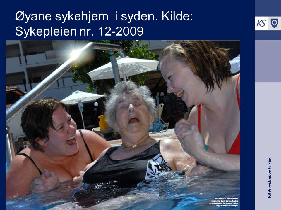 KS Arbeidsgiverutvikling Øyane sykehjem i syden. Kilde: Sykepleien nr. 12-2009