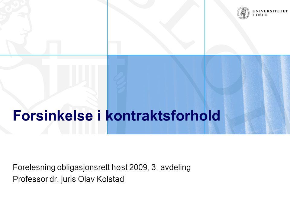 Forsinkelse i kontraktsforhold Forelesning obligasjonsrett høst 2009, 3.