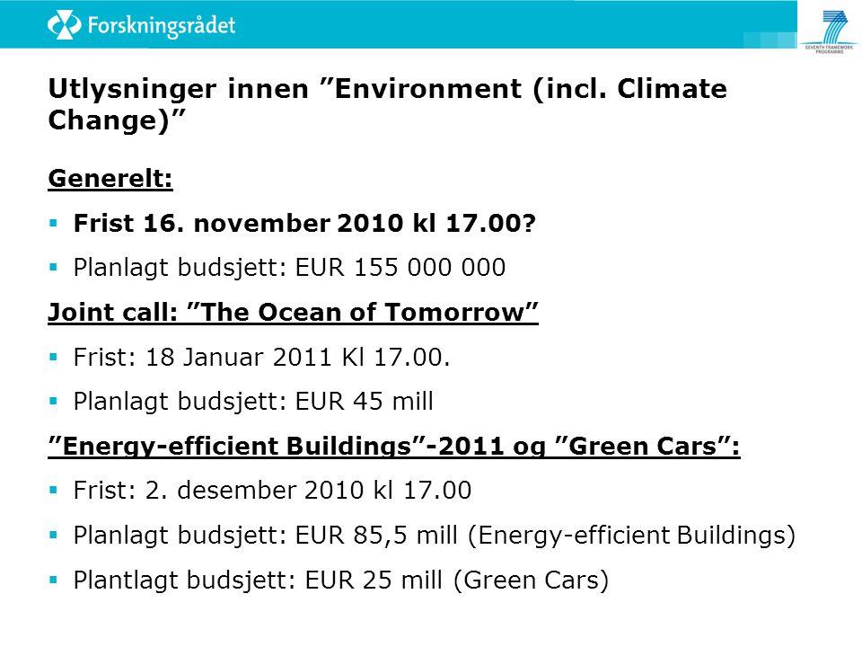 """Utlysninger innen """"Environment (incl. Climate Change)"""" Generelt:  Frist 16. november 2010 kl 17.00?  Planlagt budsjett: EUR 155 000 000 Joint call:"""