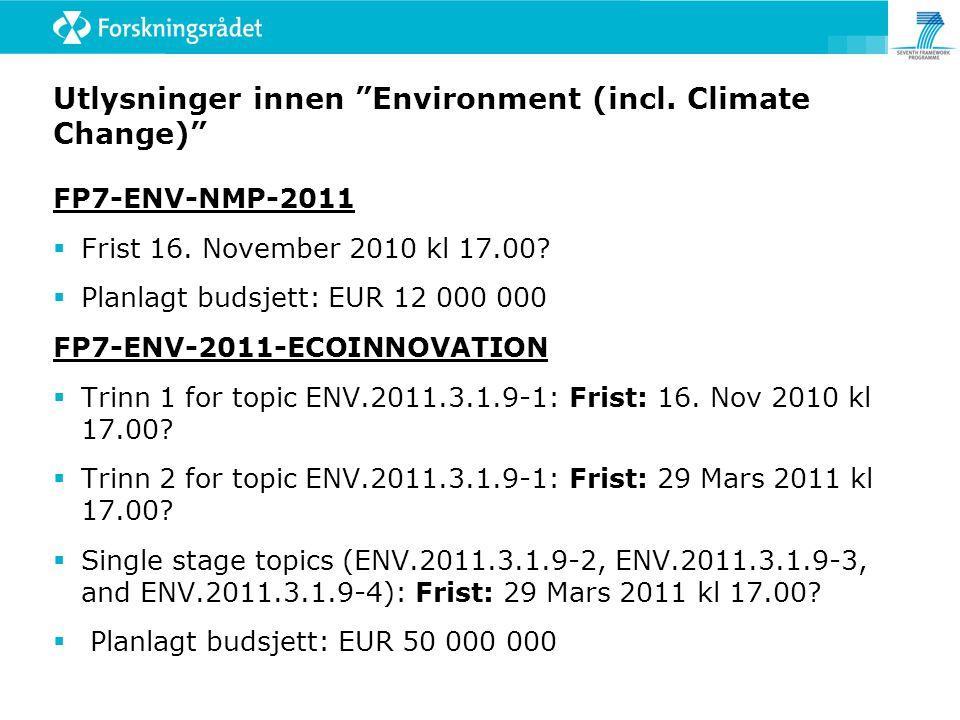 """Utlysninger innen """"Environment (incl. Climate Change)"""" FP7-ENV-NMP-2011  Frist 16. November 2010 kl 17.00?  Planlagt budsjett: EUR 12 000 000 FP7-EN"""