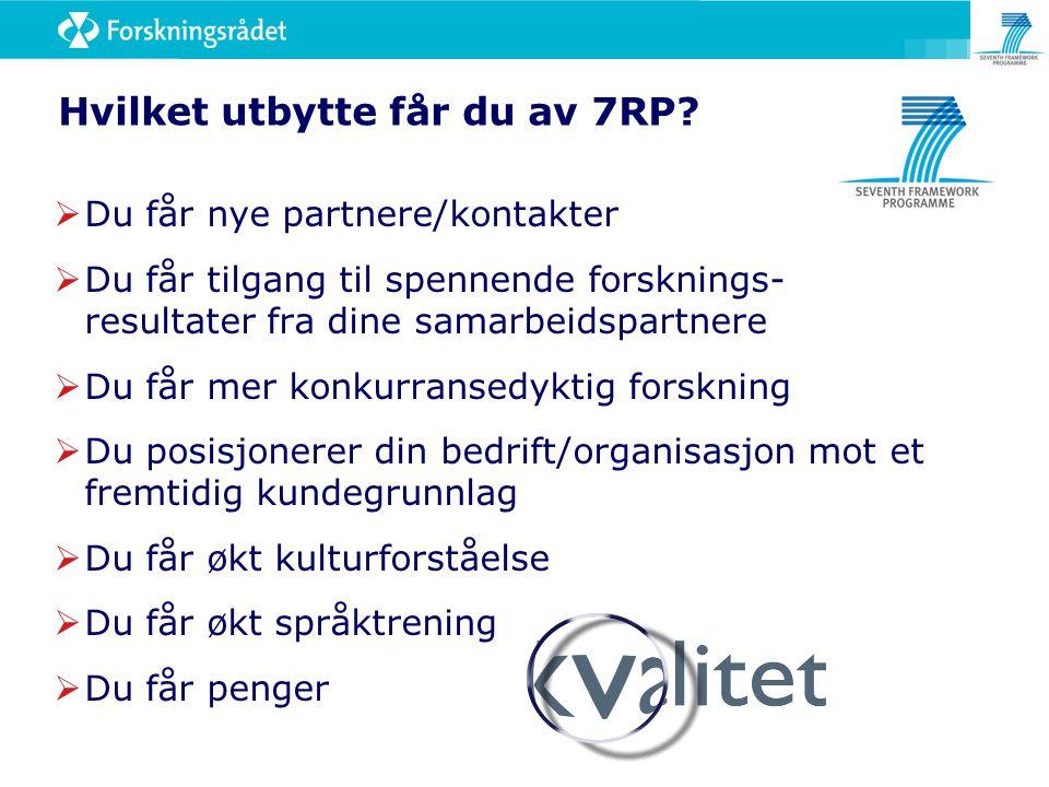 Hvilket utbytte får du av 7RP?  Du får nye partnere/kontakter  Du får tilgang til spennende forsknings- resultater fra dine samarbeidspartnere  Du