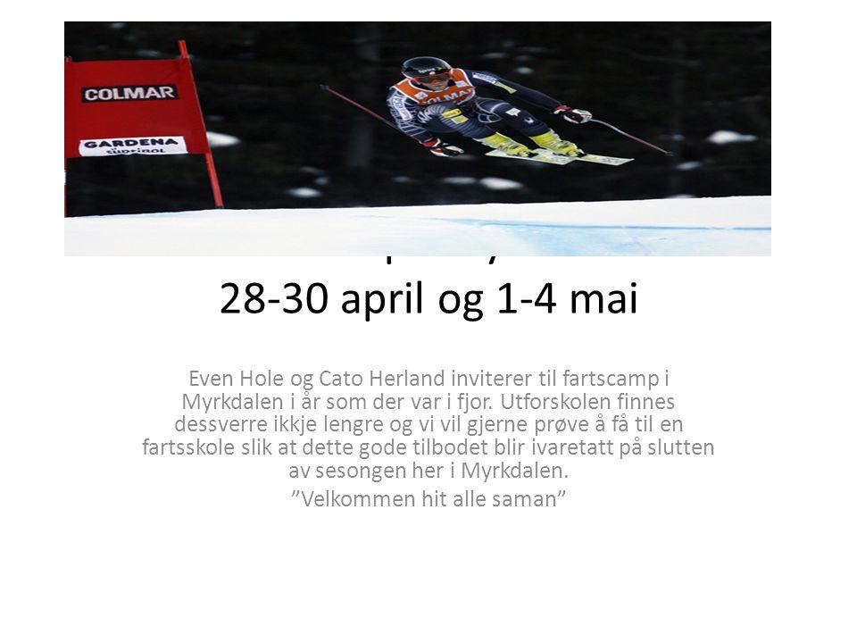 Fartscamp i Myrkdalen 28-30 april og 1-4 mai Even Hole og Cato Herland inviterer til fartscamp i Myrkdalen i år som der var i fjor. Utforskolen finnes