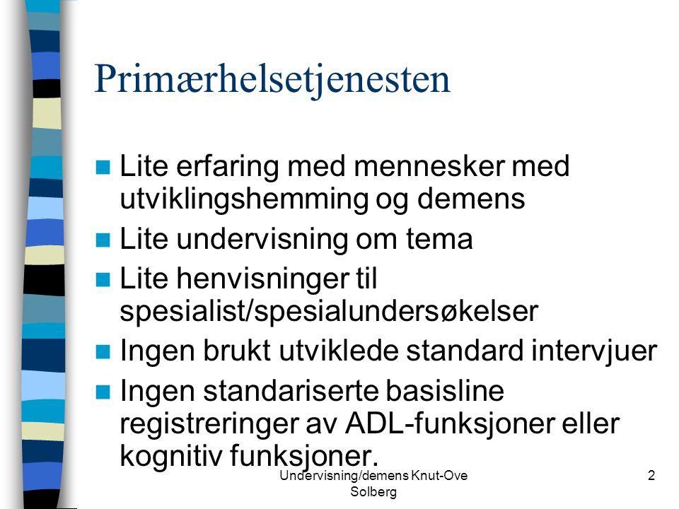 Undervisning/demens Knut-Ove Solberg 33 SYMPTOMATOLOGI Svekket hukommelse Skiller mellom korttidshukommelse, her og nå (sekundersvarighet) og langtidshukommelse (minutter, dager og år) Korttidshukommelse vil være rimelig inntakt ved lett og moderat demens.