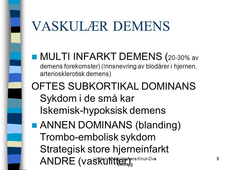 Undervisning/demens Knut-Ove Solberg 10 VASKULÆR DEMENS Generelle kriterier for demens må være oppfylt Ujevn kognitiv svikt Fokal lidelse (pareser, refleksovervekt ensidig Stadfestet cerebrovaskulær lidelse (sykehistorie, CT eller MR funn)