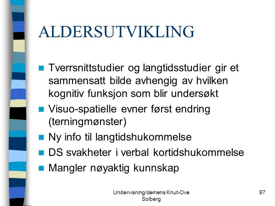 Undervisning/demens Knut-Ove Solberg 97 ALDERSUTVIKLING Tverrsnittstudier og langtidsstudier gir et sammensatt bilde avhengig av hvilken kognitiv funk
