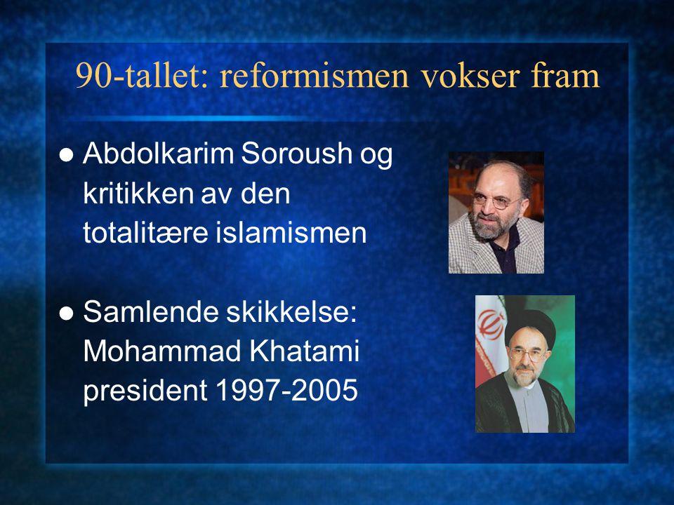 90-tallet: reformismen vokser fram Abdolkarim Soroush og kritikken av den totalitære islamismen Samlende skikkelse: Mohammad Khatami president 1997-20