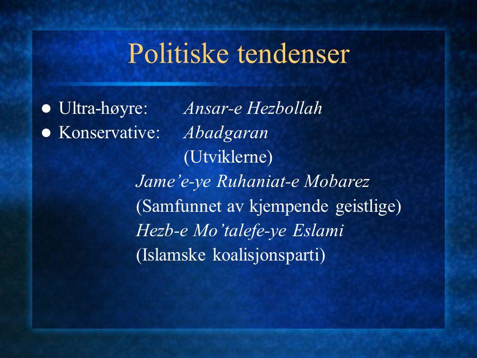 Politiske tendenser Ultra-høyre:Ansar-e Hezbollah Konservative:Abadgaran (Utviklerne) Jame'e-ye Ruhaniat-e Mobarez (Samfunnet av kjempende geistlige)