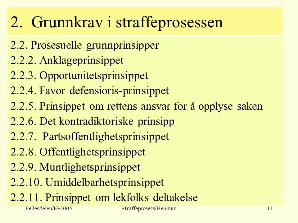 Fellesdelen/H-2005Straffeprosess/Hennum11 2. Grunnkrav i straffeprosessen 2.2. Prosesuelle grunnprinsipper 2.2.2. Anklageprinsippet 2.2.3. Opportunite