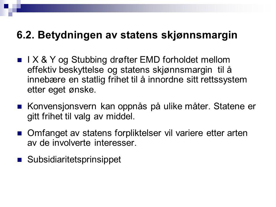 6.2. Betydningen av statens skjønnsmargin I X & Y og Stubbing drøfter EMD forholdet mellom effektiv beskyttelse og statens skjønnsmargin til å innebær