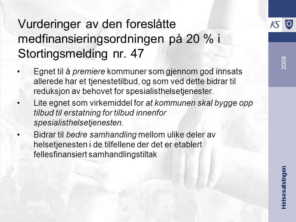 Helsesatsingen 2009 Vurderinger av den foreslåtte medfinansieringsordningen på 20 % i Stortingsmelding nr.