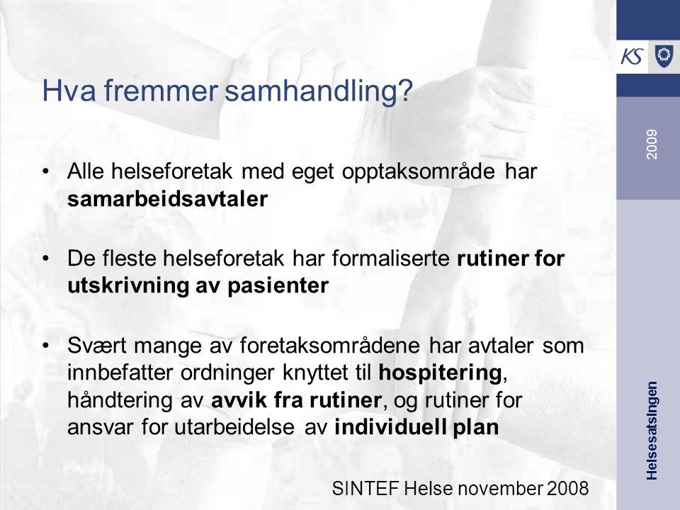Helsesatsingen 2009 Hva fremmer samhandling.