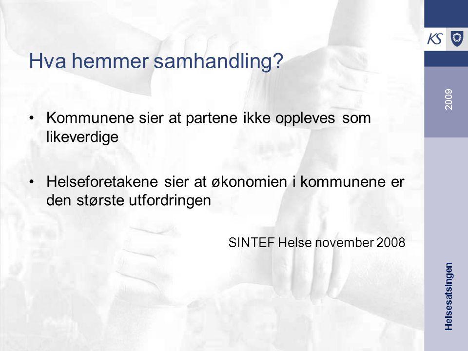 Helsesatsingen 2009 Hva hemmer samhandling.