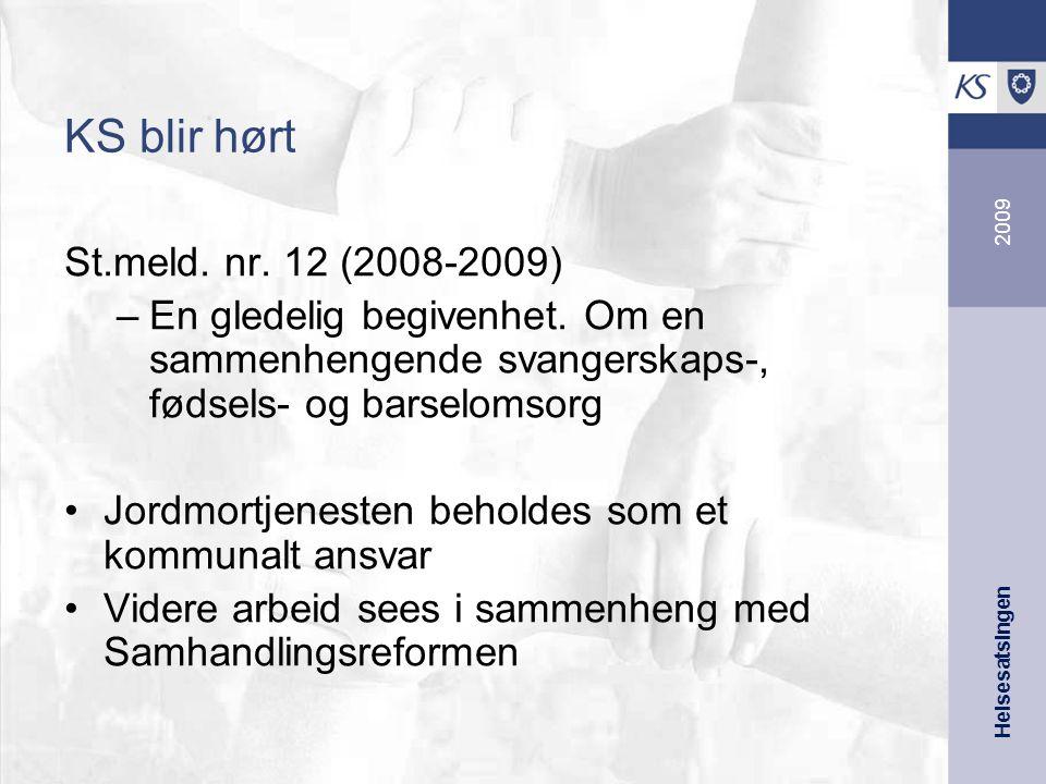 Helsesatsingen 2009 KS blir hørt St.meld. nr. 12 (2008-2009) –En gledelig begivenhet.