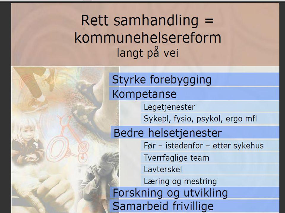 Helsesatsingen 2009 Mulighetsreform Den nye samhandlingsreformen er en solid tillitserklæring til kommunesektoren. ( Halvdan Skard i pressemelding 19.