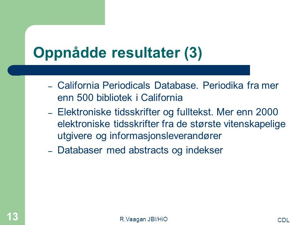 CDL R.Vaagan JBI/HiO 13 Oppnådde resultater (3) – California Periodicals Database.