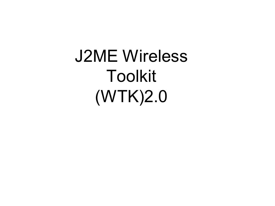J2ME Wireless Toolkit (WTK)2.0