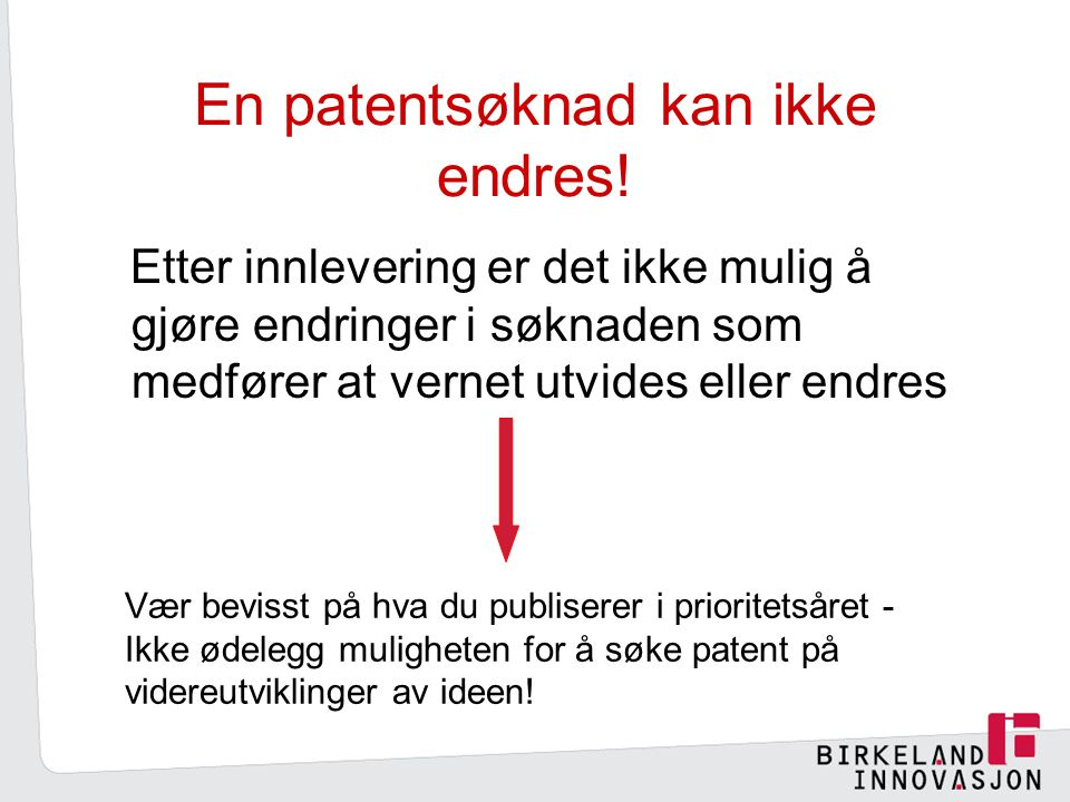 En patentsøknad kan ikke endres.