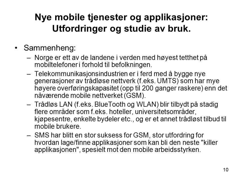 10 Nye mobile tjenester og applikasjoner: Utfordringer og studie av bruk.