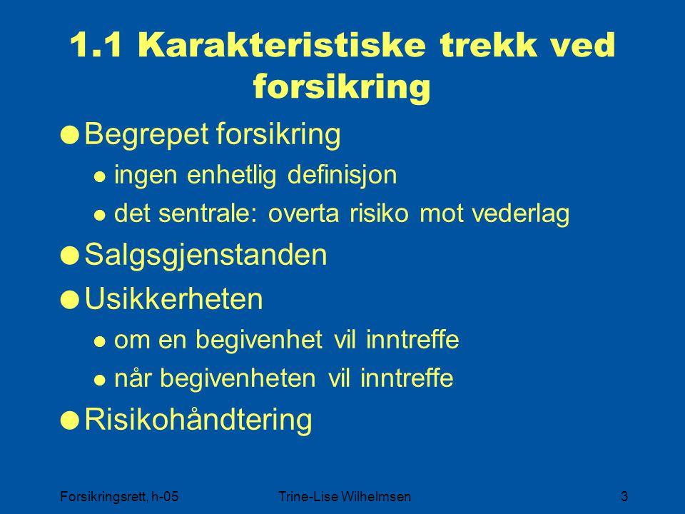 Forsikringsrett, h-05Trine-Lise Wilhelmsen14 1.5 Rettskilder, forarbeider  FVL Ot prp nr.