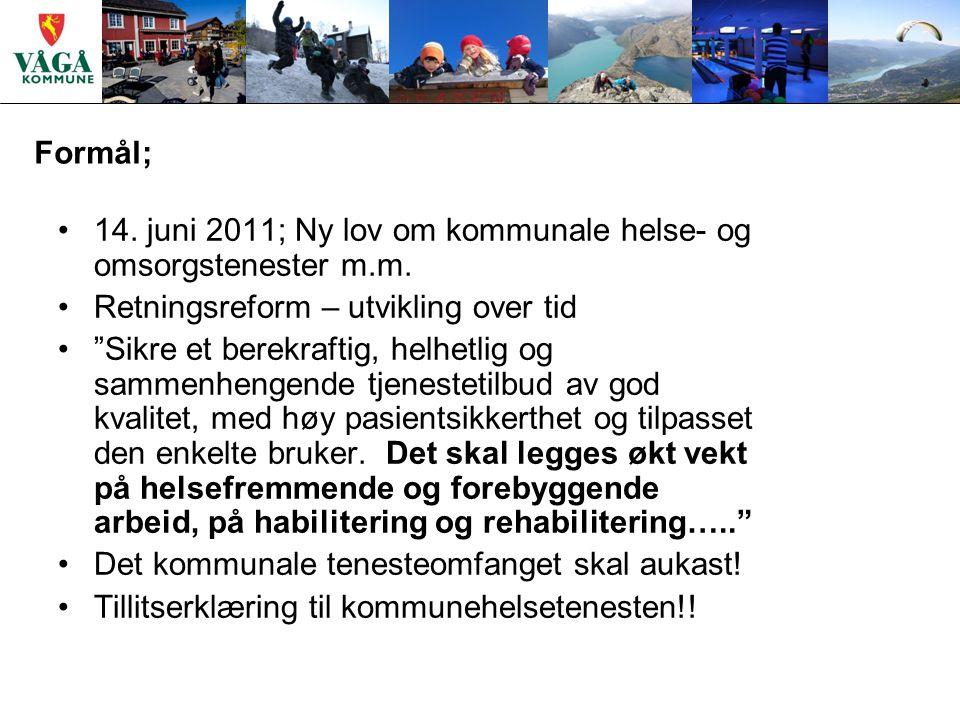 Formål; 14. juni 2011; Ny lov om kommunale helse- og omsorgstenester m.m.