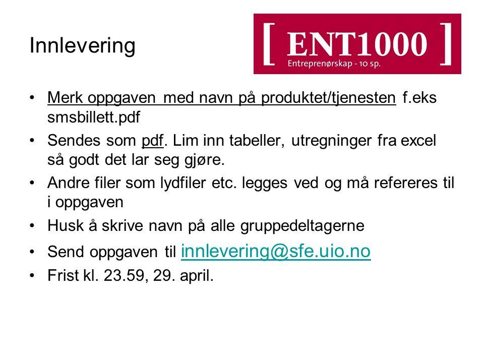 Innlevering Merk oppgaven med navn på produktet/tjenesten f.eks smsbillett.pdf Sendes som pdf.