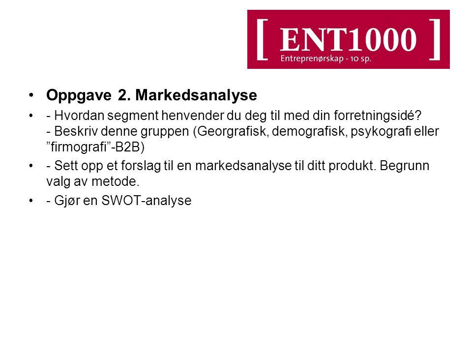 Oppgave 2.Markedsanalyse - Hvordan segment henvender du deg til med din forretningsidé.