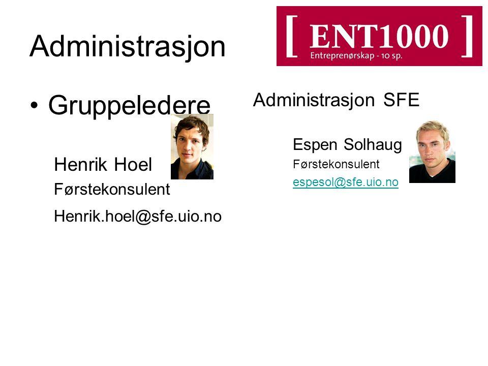 Gruppeledere Henrik Hoel Førstekonsulent Henrik.hoel@sfe.uio.no Administrasjon SFE Espen Solhaug Førstekonsulent espesol@sfe.uio.no Administrasjon