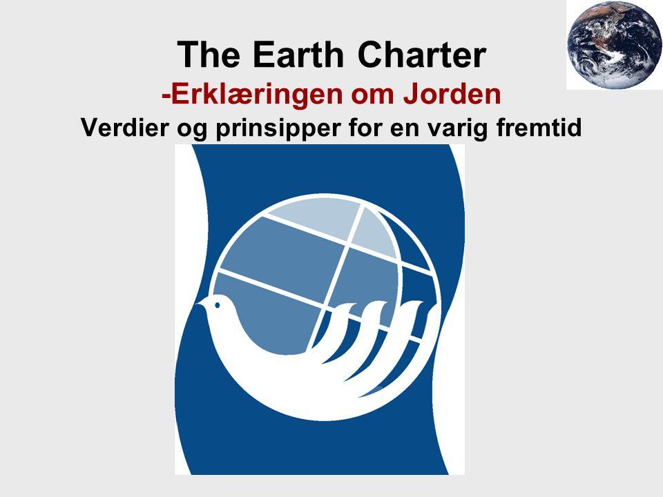 The Earth Charter -Erklæringen om Jorden Verdier og prinsipper for en varig fremtid