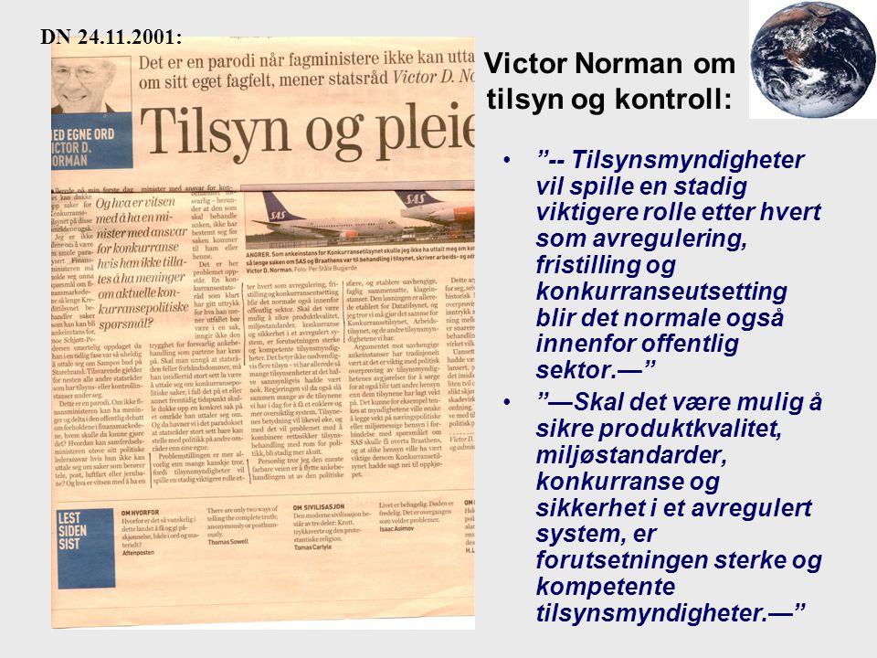 """Victor Norman om tilsyn og kontroll: """"-- Tilsynsmyndigheter vil spille en stadig viktigere rolle etter hvert som avregulering, fristilling og konkurra"""