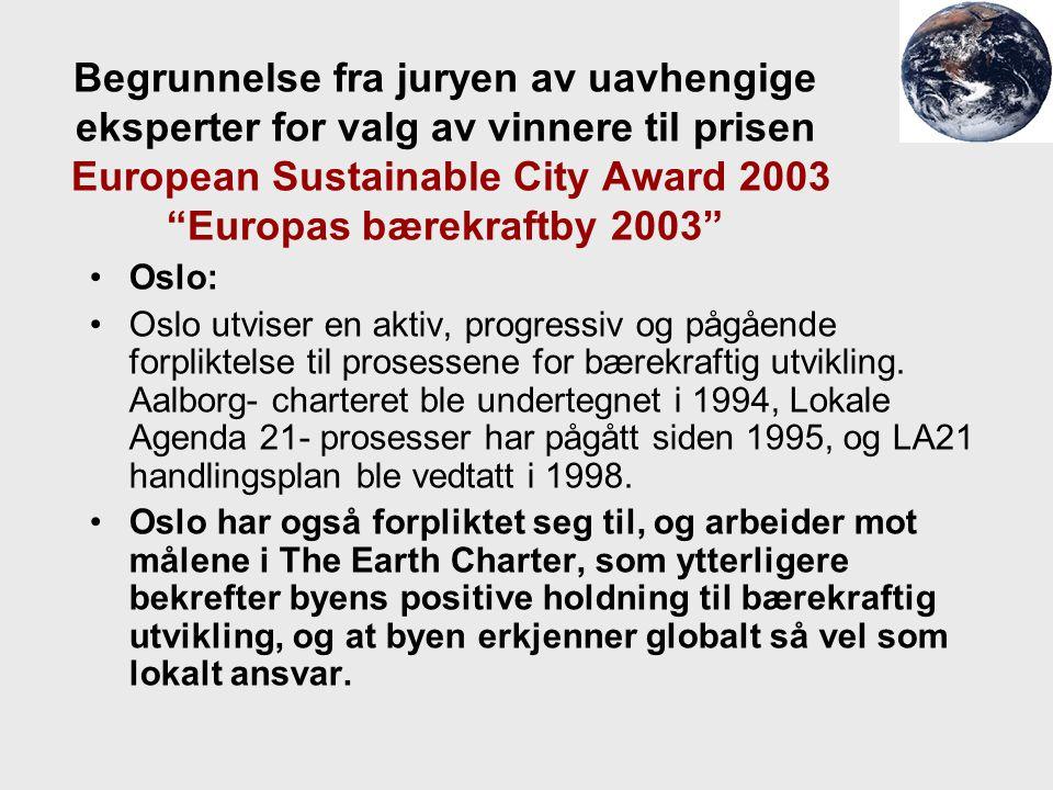 """Begrunnelse fra juryen av uavhengige eksperter for valg av vinnere til prisen European Sustainable City Award 2003 """"Europas bærekraftby 2003"""" Oslo: Os"""