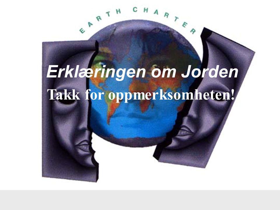 Erklæringen om Jorden Takk for oppmerksomheten!