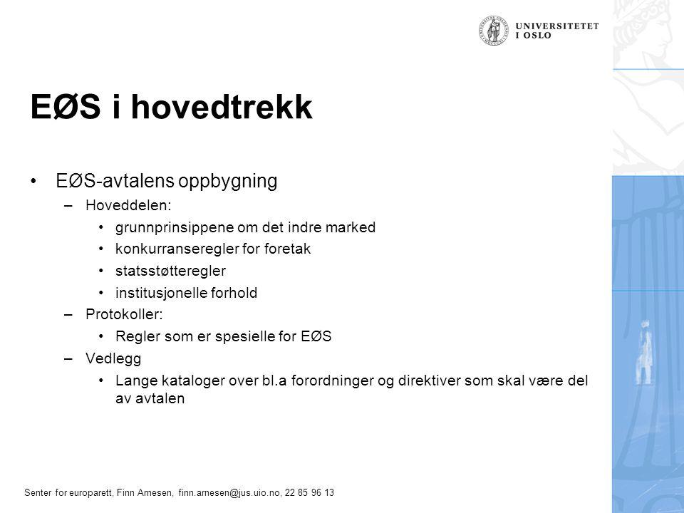 Senter for europarett, Finn Arnesen, finn.arnesen@jus.uio.no, 22 85 96 13 EØS i hovedtrekk ODA-avtalen –EFTAs overvåkingsorgan, ESA, håndhever EØS-avtalen i forhold til EFTA- landene –EFTA-domstolen dømmer i henhold til EØS-avtalen/ODA-avtalen EU-landenes forpliktelser etter EØS-avtalen –håndheves av Kommisjonen/EF-domstolen, i henhold til EF-traktaten Uenighet mellom EFTA-land og EU må løses politisk