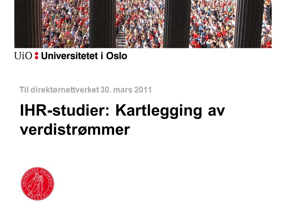 Til direktørnettverket 30. mars 2011 IHR-studier: Kartlegging av verdistrømmer