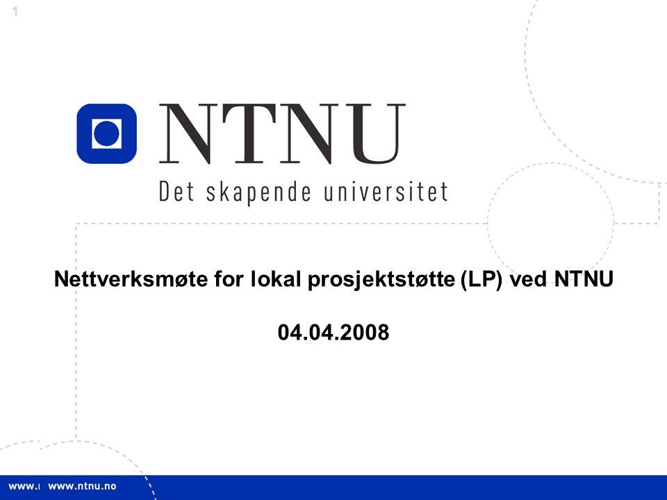 11 Nettverksmøte for lokal prosjektstøtte (LP) ved NTNU 04.04.2008