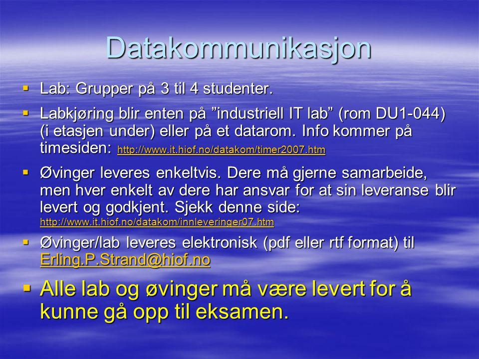 """Datakommunikasjon  Lab: Grupper på 3 til 4 studenter.  Labkjøring blir enten på """"industriell IT lab"""" (rom DU1-044) (i etasjen under) eller på et dat"""