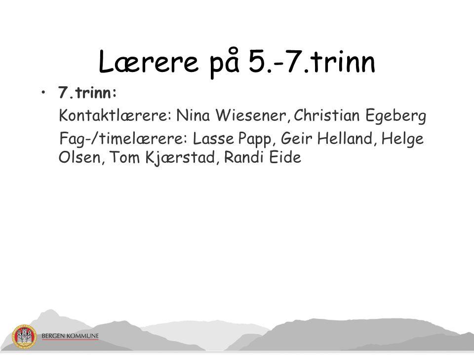 Lærere på 5.-7.trinn 7.trinn: Kontaktlærere: Nina Wiesener, Christian Egeberg Fag-/timelærere: Lasse Papp, Geir Helland, Helge Olsen, Tom Kjærstad, Ra