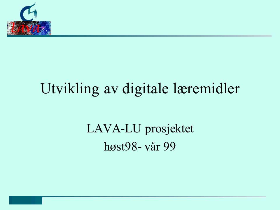 Utvikling av digitale læremidler LAVA-LU prosjektet høst98- vår 99