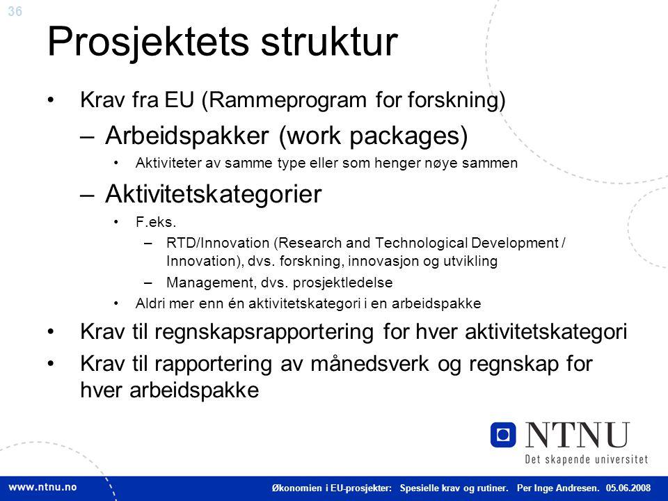 36 Prosjektets struktur Krav fra EU (Rammeprogram for forskning) –Arbeidspakker (work packages) Aktiviteter av samme type eller som henger nøye sammen