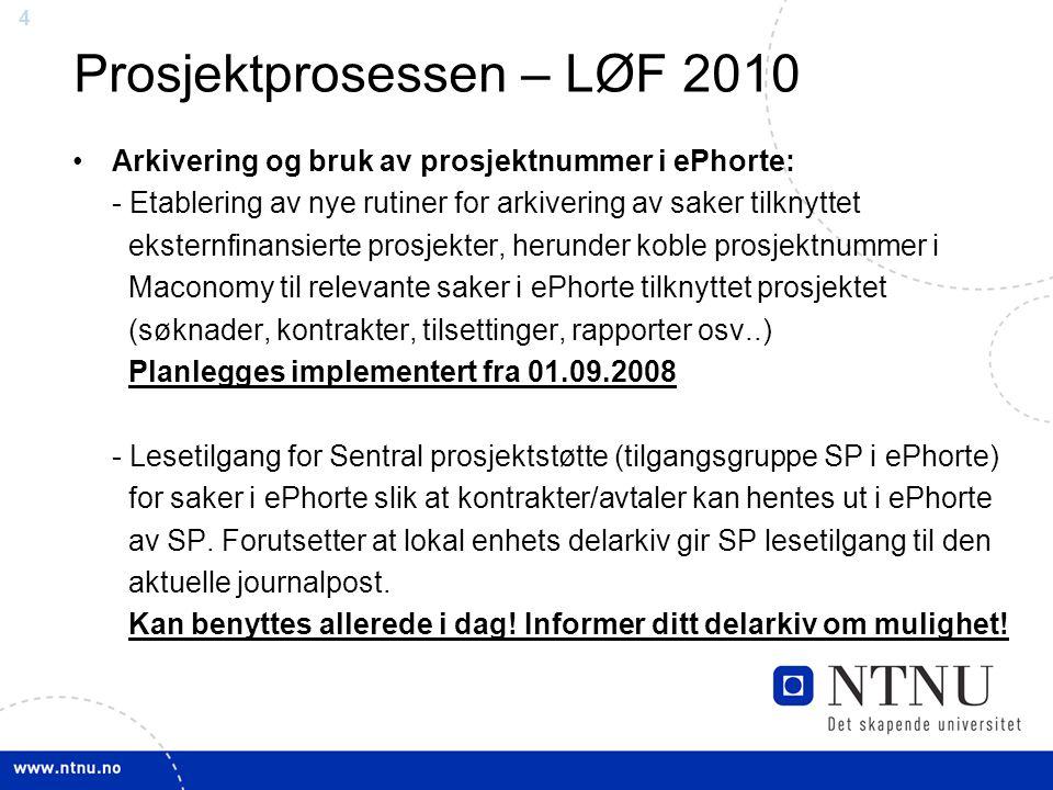 44 Prosjektprosessen – LØF 2010 Arkivering og bruk av prosjektnummer i ePhorte: - Etablering av nye rutiner for arkivering av saker tilknyttet ekstern