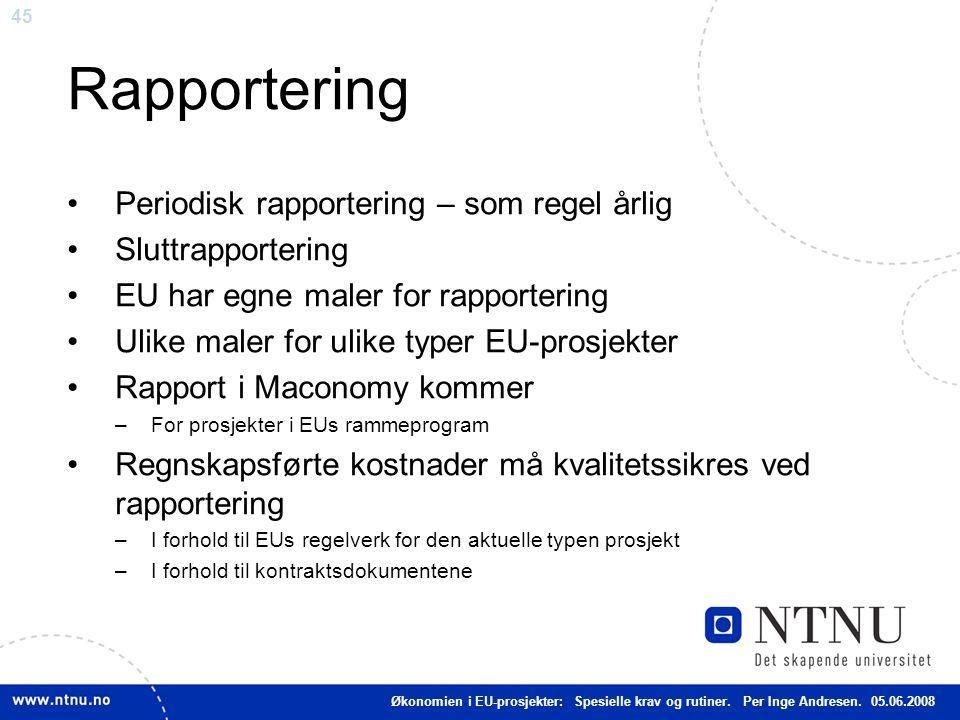 45 Rapportering Periodisk rapportering – som regel årlig Sluttrapportering EU har egne maler for rapportering Ulike maler for ulike typer EU-prosjekte