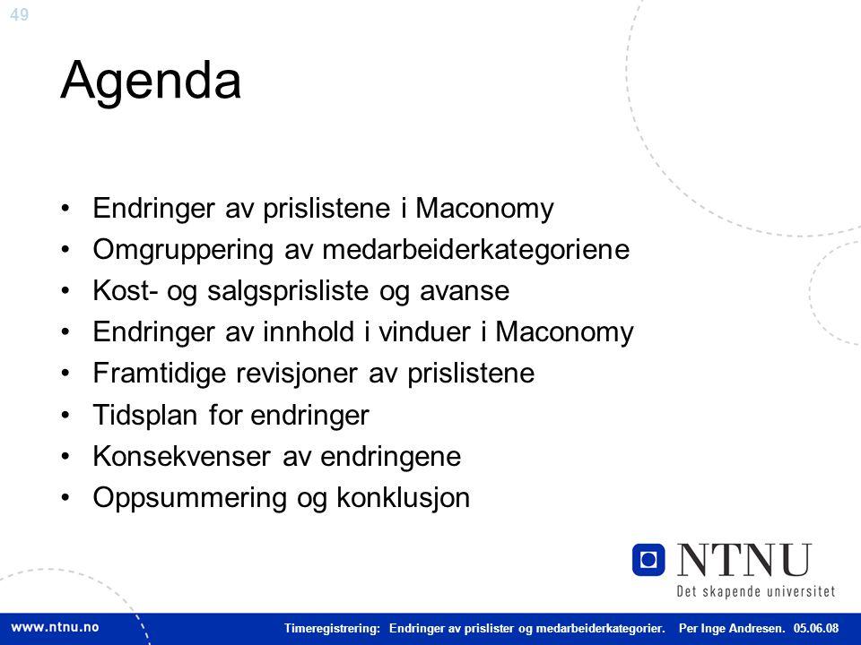 49 Agenda Endringer av prislistene i Maconomy Omgruppering av medarbeiderkategoriene Kost- og salgsprisliste og avanse Endringer av innhold i vinduer