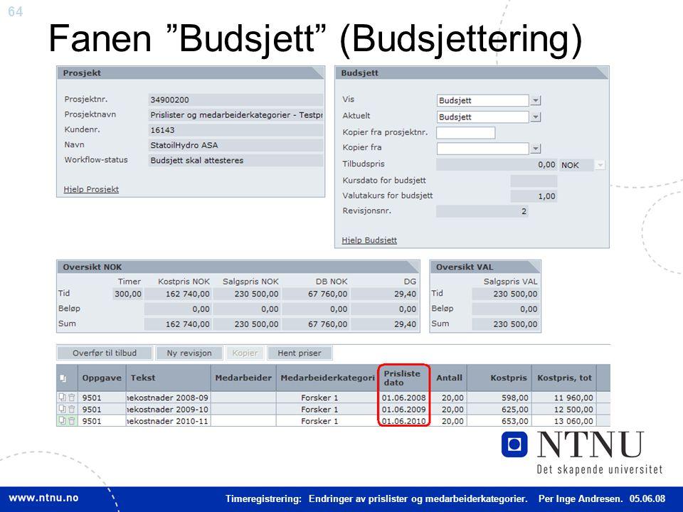 """64 Fanen """"Budsjett"""" (Budsjettering) Timeregistrering: Endringer av prislister og medarbeiderkategorier. Per Inge Andresen. 05.06.08"""
