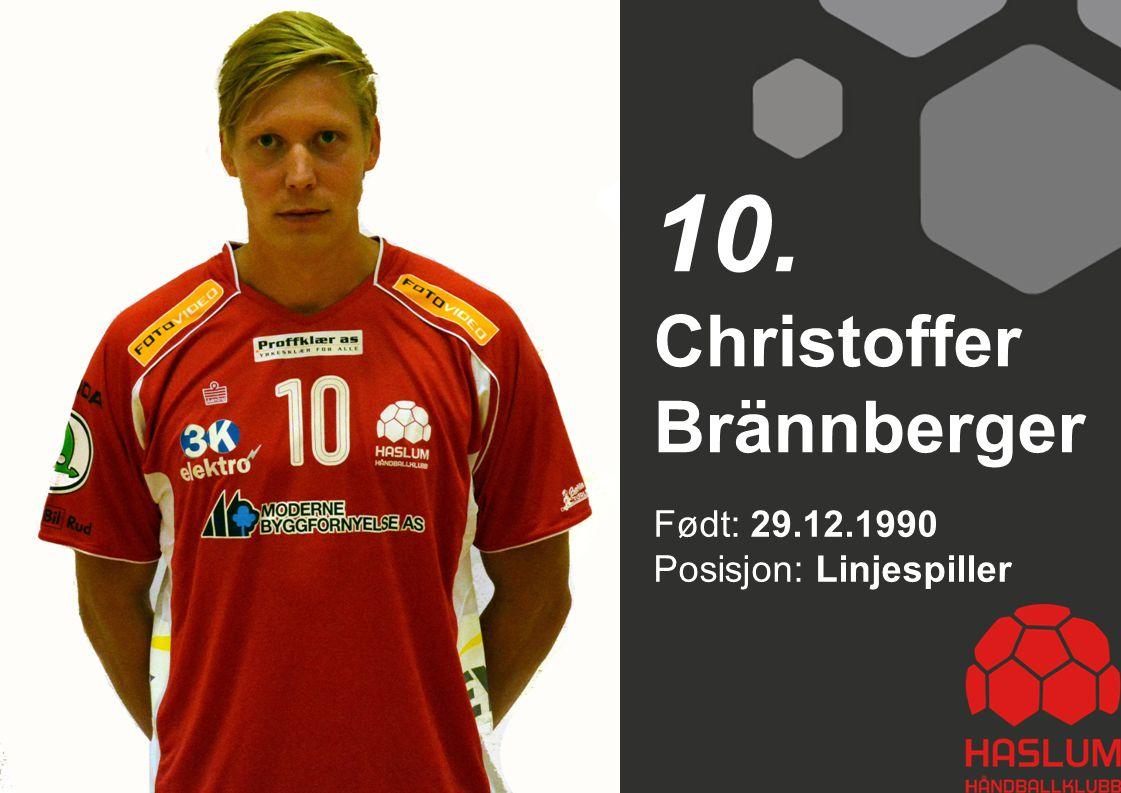 Født: 29.12.1990 Posisjon: Linjespiller Christoffer Brännberger 10.