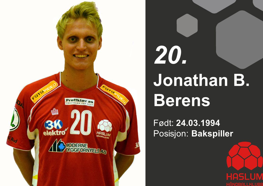 Født: 24.03.1994 Posisjon: Bakspiller Jonathan B. Berens 20.